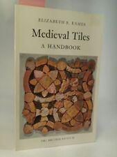 Medieval Tiles A Handbook Eames, Elizabeth S.: