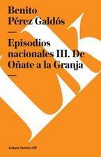 Episodios Nacionales III. de oñate a la Granja by Benito Pérez Galdós (2014,...