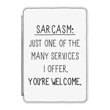 """Sarcasm One Of The Many Services Case Cover for Kindle 6"""" E-reader - Funny Joke"""