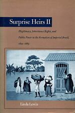 Surprise Heirs II : Illegitimacy, Inheritance Rights, and Public Power in the...
