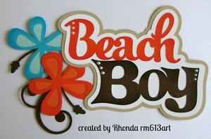 Beach Boy paper piecing title for scrapbook pages by Rhonda rm613art