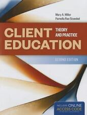 Client Education:Theory and Practice by Pamella Rae Stoeckel and Mary A Miller