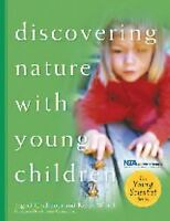 DISCOVERING NATURE WITH YOUNG CHILDREN: PART OF YOUNG SCIENTIST By Karen Mint