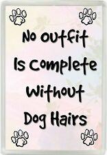 Pas de tenue est complète sans chien poils jumbo aimant de réfrigérateur Cadeau 585