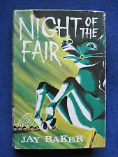 NIGHT OF THE FAIR by JAY BAKER 1st Edition VINTAGE MYSTERY in Dust Jacket