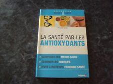 LA SANTE PAR LES ANTIOXYDANTS  - Dr Céline CAUSSE