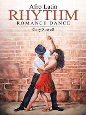 Afro Latin Rhythm Romance Dance by Gary Sowell (2014, Paperback)