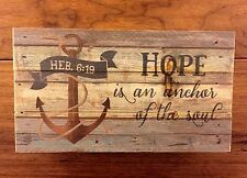 HOPE IS AN ANCHOR OF THE SOUL distressed wood box sign 8x4.5 P Graham Dunn