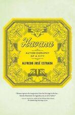 Havana : Autobiography of a City by Alfredo Jose Estrada (Hardcover)