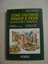 come coltivare PIANTE e FIORI su Balconi e Terrazze - Hoepli 1975
