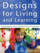 Designs for Living and Learning : Transforming Early Childhood Environments...