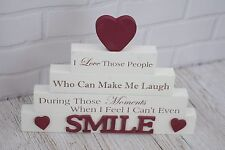 Smile Wood Block I Love Those People Who Can Make Me Laugh & Smile Gift  F1461B