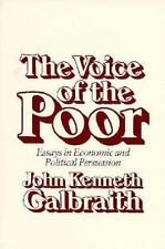 The Voice of the Poor : Essays in Economic and Political Persuasion by John...