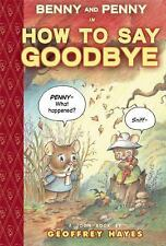 Benny and Penny: Benny and Penny in How to Say Goodbye by Geoffrey Hayes...