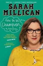 How to be Champion: The No.1 Sunday Times Bestse, Millican, Sarah, New