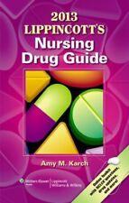 2013 Lippincotts Nursing Drug Guide by Amy M. Karch RN MS