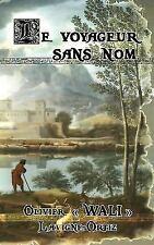 Le Voyageur Sans Nom by Olivier Wali LaVigne-Ortiz (2014, Paperback)