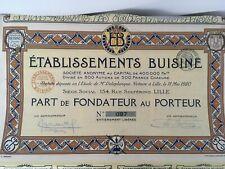 20 PARTS DE FONDATEUR AU PORTEUR ETABLISSEMENTS BUISINE 1920 LILLE A1100