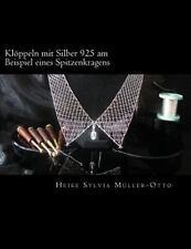 Kloeppeln Mit Silber 925 Am Beispiel Eines Spitzenkragens : Schmuck Klöppeln...
