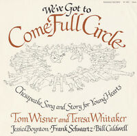 Tom Wisner - We've Got to Come Full Circle: Chesapeake Song and [New CD]