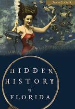 Hidden History of Florida [Hidden History] [FL] [The History Press]
