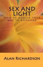 Sex und Licht: wie Google ihren Weg zu Gott (Taschenbuch/Broschiert)