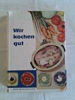 Wir kochen gut, mehr als 1000 erprobte Rezepte für Haushalt DDR GDR