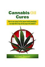 Cannabis Oil Cures: How to cure cancer for life improve health ... Free Shipping