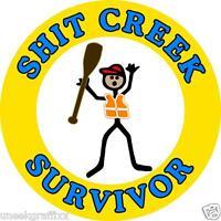 "I Survived Sh*t Creek Funny Sticker Vinyl Decal 4"" Emblem"