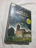 IL LIBRO DELLO SPIRITISMO - TEORIA E PRATICA DEL PARANORMALE - RUSCONI LIBRI