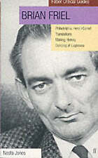 "Brian Friel: Faber Critical Guide: ""Making History"", ""Dancing at Lughnasa"", ""Phi"