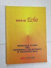 MANUALE D'USO SERIE ECHO TERMINALI TELEFONICI E TELEFONI BCA  ITALIANO