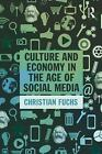 Culture and Economy in the Age of Social Media by Christian Fuchs (2015,...