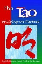 The Tao of Living on Purpose by Judith Morgan; Andre de Zanger