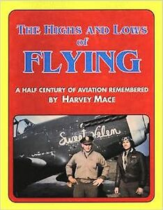 The Highs and Lows of Flying: A Half Century of Aviation Remembered-NEW