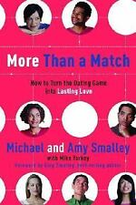 More Than a Match: How to Turn the Dating Game into Lasting Love by Smalley, Mi