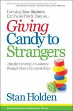 Growing Your Business Can Be As Fun & Easy As Giving Candy To Strangers: Tips fo