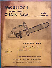 McCulloch Super 44 Direct Drive Chain Saw Instruction Manual 1957