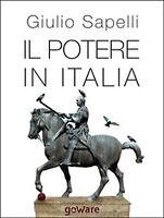 Il potere in Italia - di Giulio Sapelli,  2014,  Goware