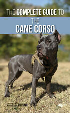 The Complete Guide to the Cane Corso: Vanessa Richie - Paperback, 2020