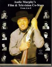 Audie Murphy's Film and Television Co-Stars from a to Z by David Williams...