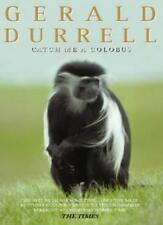 Catch Me a Colobus By Gerald Durrell. 9780006344629