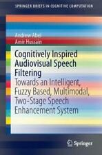 Cognitively Inspired Audiovisual Speech Filtering: Towards An Intelligent, .