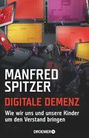 Spitzer, M: Digitale Demenz von Manfred Spitzer (2012, Gebundene Ausgabe)