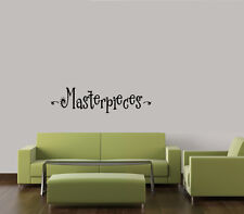 MASTERPIECES WALL DECAL VINYL LETTERING HOME DECOR ART QUOTES