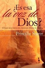 Es esa la voz de Dios? : Como reconocer cuando Dios te Habla by Priscilla Shirer