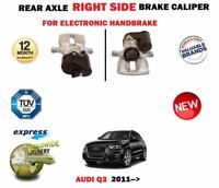 FOR AUDI Q3 TFSI TDI QUATTRO 2011-> NEW REAR ELECTRIC RIGHT SIDE BRAKE CALIPER