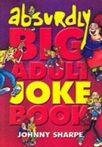 The Absurdly Big Adult Joke Book by Sharpe, Johnny Paperback Book The Cheap Fast