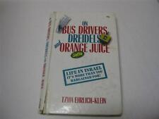 On Bus Drivers, Dreidels and Orange Juice : Busdrivers by Tzvia Ehrlich-Klei