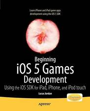 Beginning iOS 5 Games Development: Using the iOS SDK for iPad, iPhone and iPod